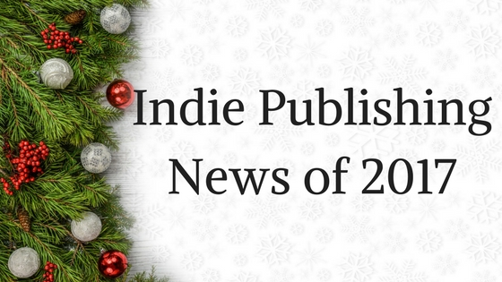 Indie Publishing News of 2017