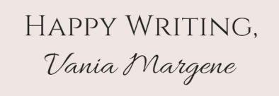 Happy writing Vania Margene
