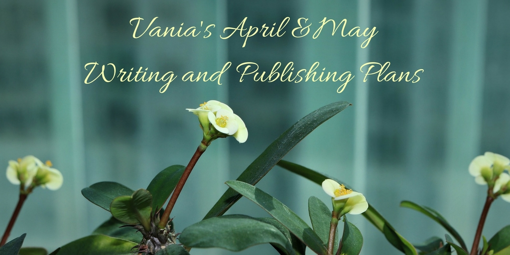 Vania's AprilMay Plans