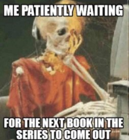 waiting for a series