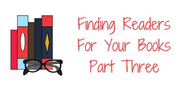finding readers for your books blog posts part 3