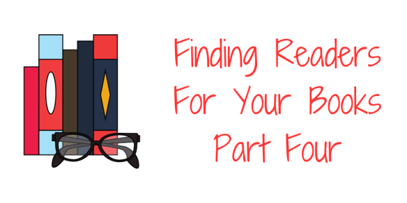 finding readers for your books blog posts part 4