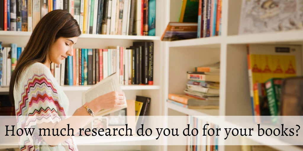 How much research do you do for your books_
