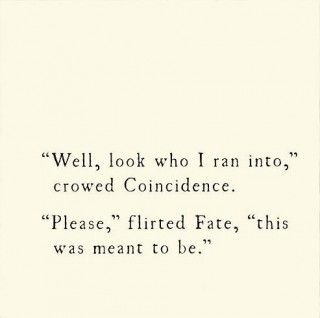 coicidence and fate