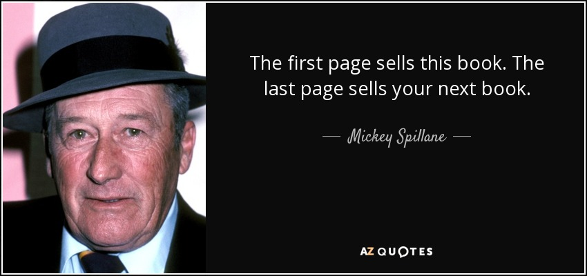 quote-the-first-page-sells-this-book-the-last-page-sells-your-next-book-mickey-spillane-131-21-05