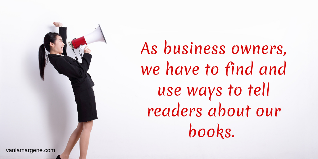 As business owners, we have to find ways to tell readers about our books.