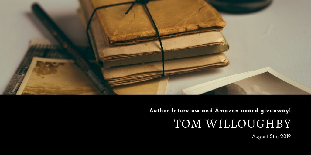Author Interview with tom willoughby