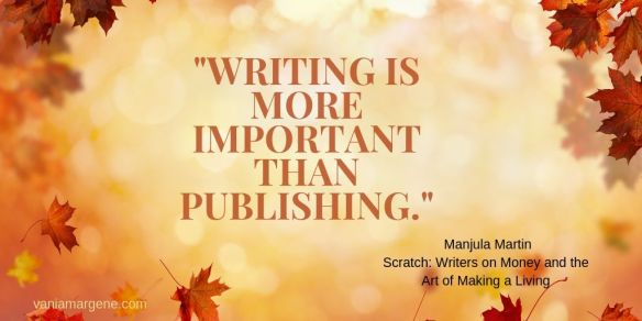 writing is more important than publishing