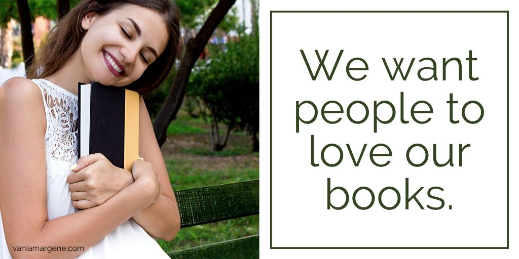 We want people to love our books.