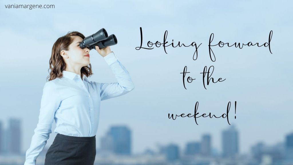 a woman looking through binoculars. text says looking forward to the weekend