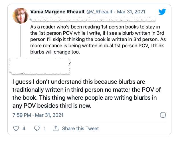 As a reader who's been reading 1st person books to stay in the 1st person POV while I write, if I see a blurb written in 3rd person I'll skip it thinking the book is written in 3rd person. As more romance is being written in dual 1st person POV, I think blurbs will change too.   I guess I don't understand this because blurbs are traditionally written in third person no matter the POV of the book. This thing where people are writing blurbs in any POV besides third is new.
