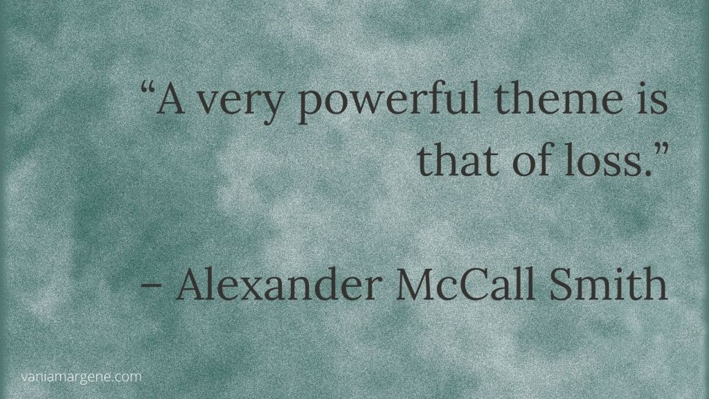 teal background with quote: a very powerful theme is that of loss by alexander mccall smith